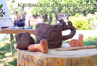 KERAMIKOS, TAPYBOS, GRAFIKOS VASAROS DIENOS STOVYKLA VAIKAMS